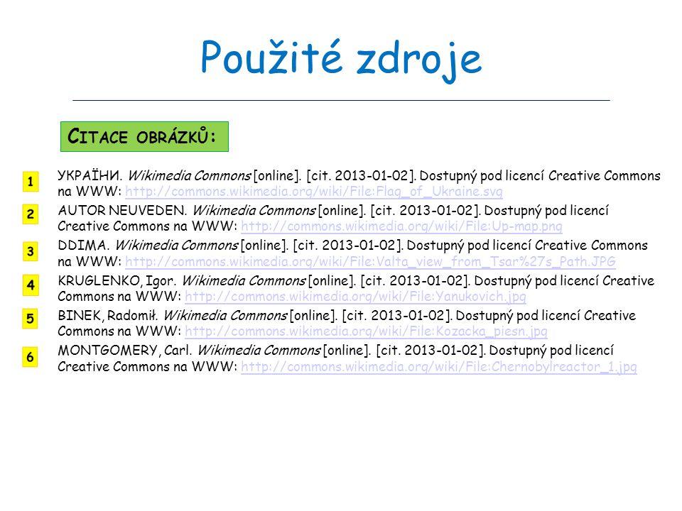 Použité zdroje УКРАЇНИ. Wikimedia Commons [online]. [cit. 2013-01-02]. Dostupný pod licencí Creative Commons na WWW: http://commons.wikimedia.org/wiki