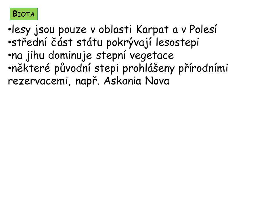 B IOTA lesy jsou pouze v oblasti Karpat a v Polesí střední část státu pokrývají lesostepi na jihu dominuje stepní vegetace některé původní stepi prohl