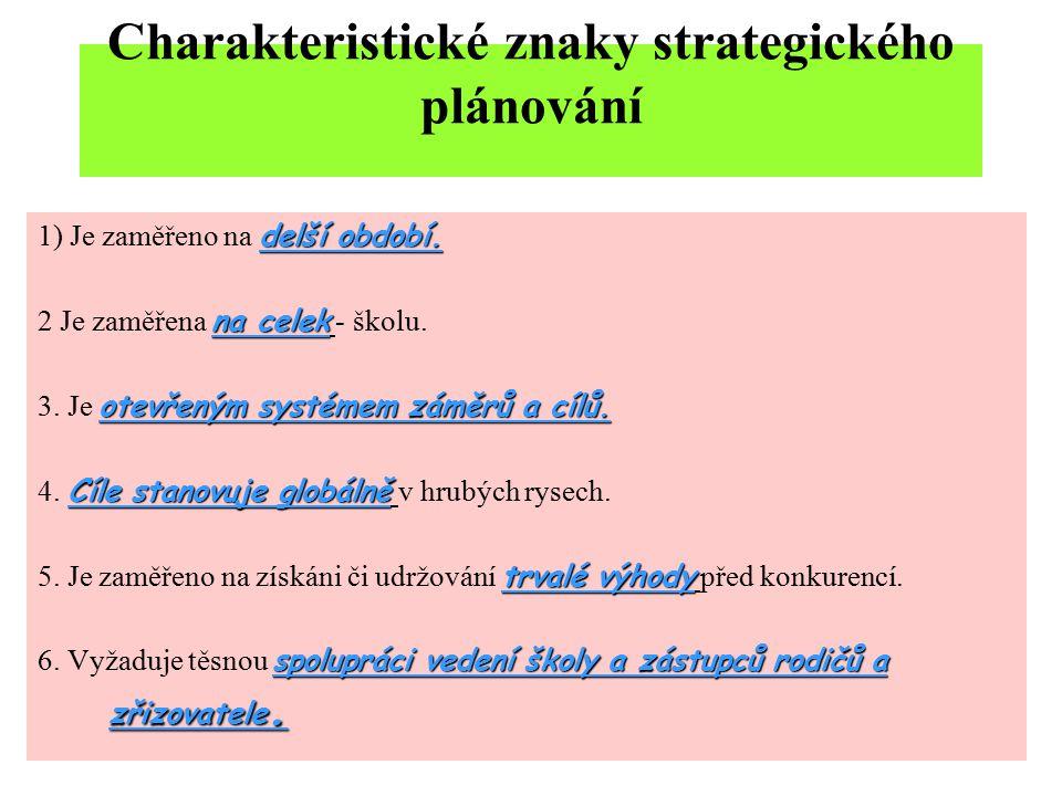 Charakteristické znaky strategického plánování delší období.