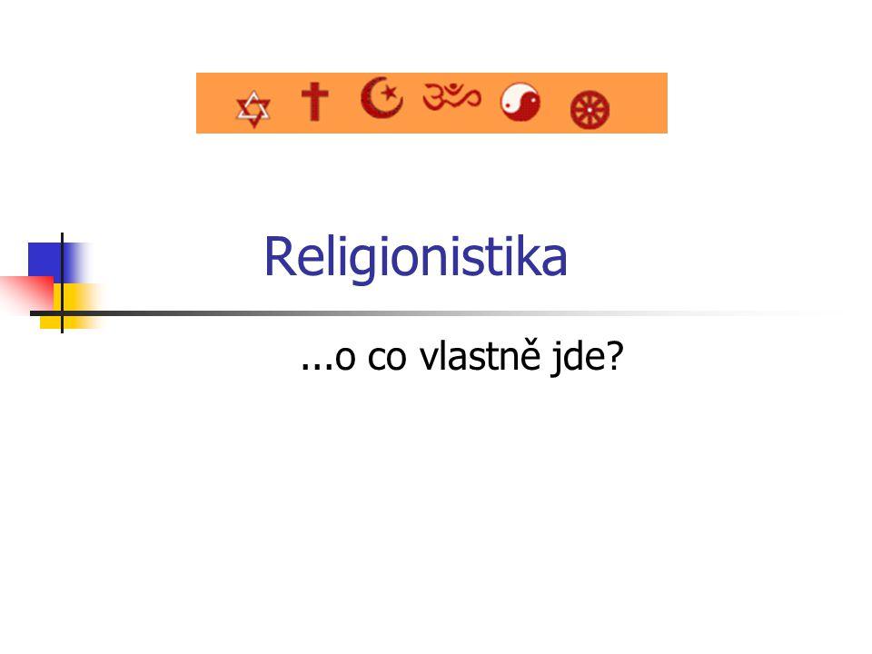 Religionistika...o co vlastně jde?