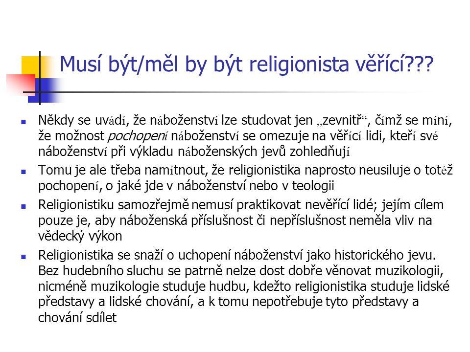 Musí být/měl by být religionista věřící??.