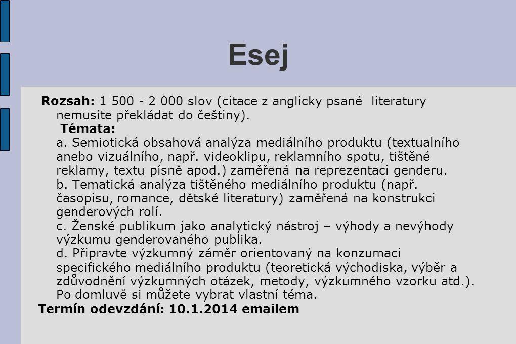 Esej Rozsah: 1 500 - 2 000 slov (citace z anglicky psané literatury nemusíte překládat do češtiny). Témata: a. Semiotická obsahová analýza mediálního