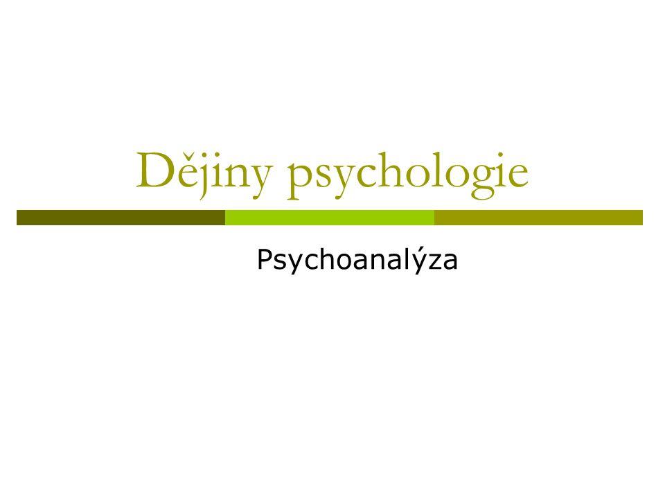 Dějiny psychologie Psychoanalýza