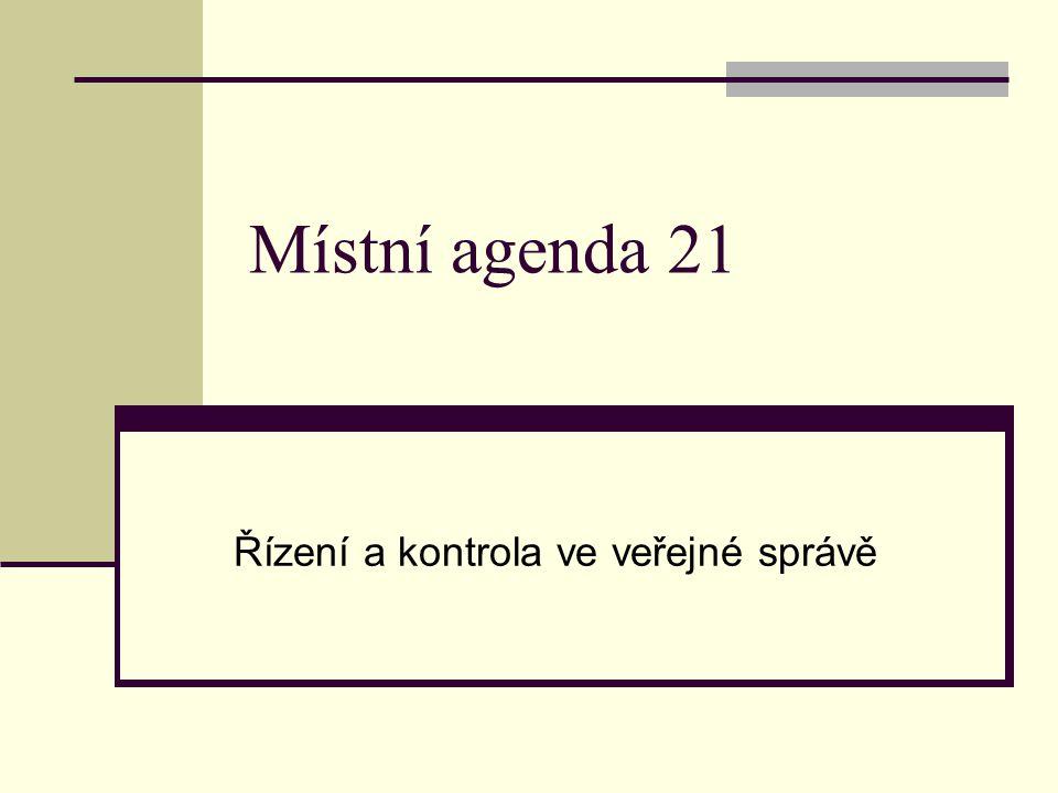 Místní agenda 21 Řízení a kontrola ve veřejné správě