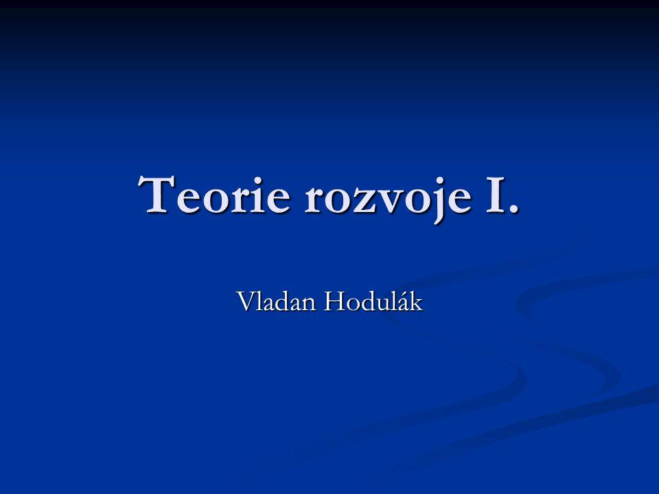 Teorie rozvoje I. Vladan Hodulák