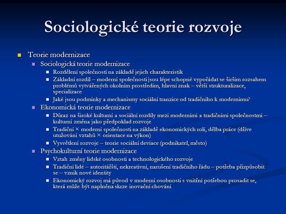 Sociologické teorie rozvoje Teorie modernizace Teorie modernizace Sociologická teorie modernizace Sociologická teorie modernizace Rozdělení společnost