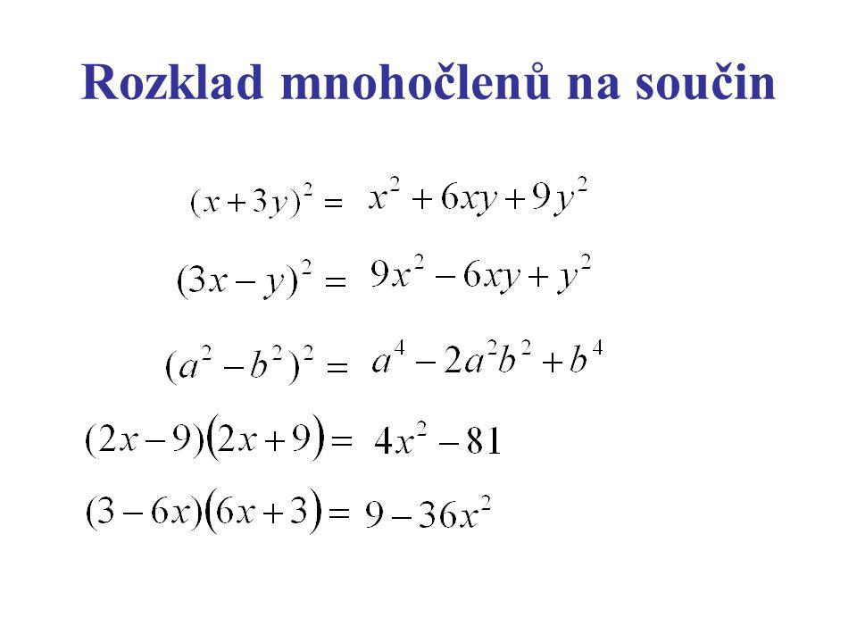 Zopakuj si: Rozklad na součin a) vytýkáním b) pomocí vzorců
