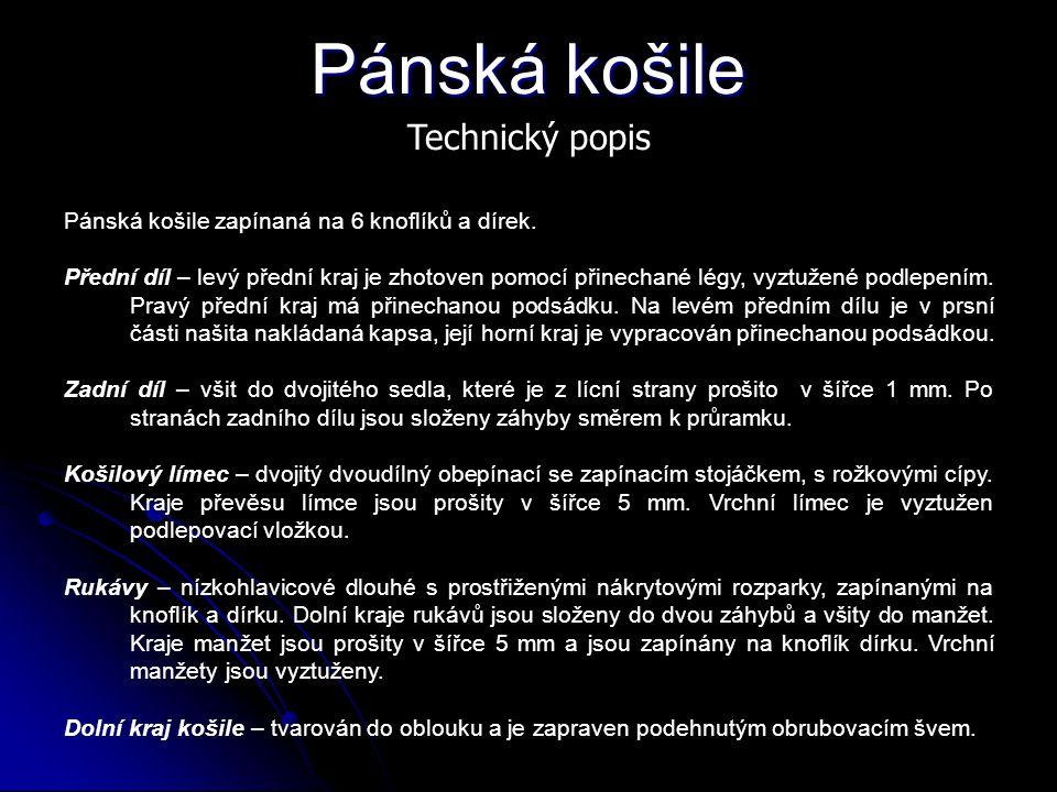 Pánská košile Technický popis Pánská košile zapínaná na 6 knoflíků a dírek.