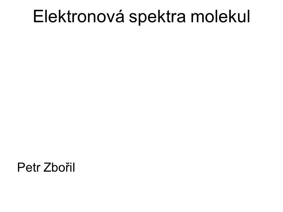 Elektronová spektra molekul Petr Zbořil