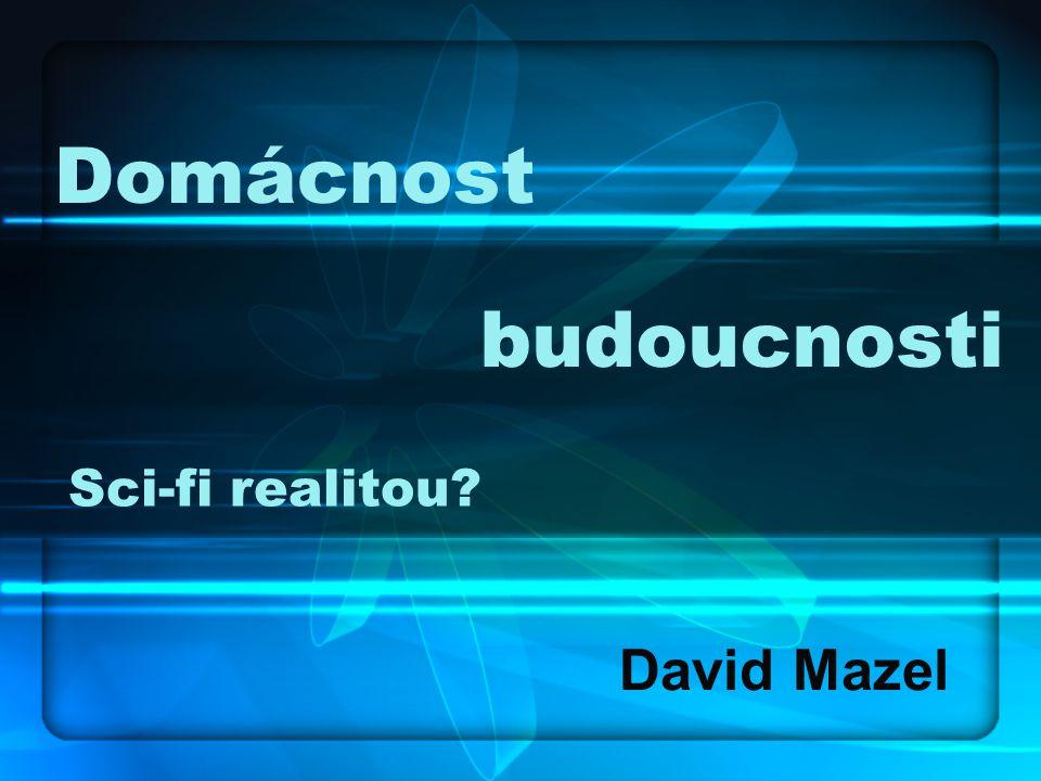 Domácnost David Mazel budoucnosti Sci-fi realitou