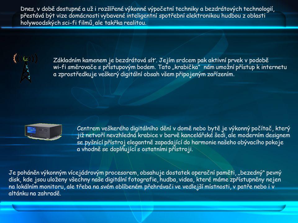 Dnes, v době dostupné a už i rozšířené výkonné výpočetní techniky a bezdrátových technologií, přestává být vize domácnosti vybavené inteligentní spotřební elektronikou hudbou z oblasti holywoodských sci-fi filmů, ale takřka realitou.