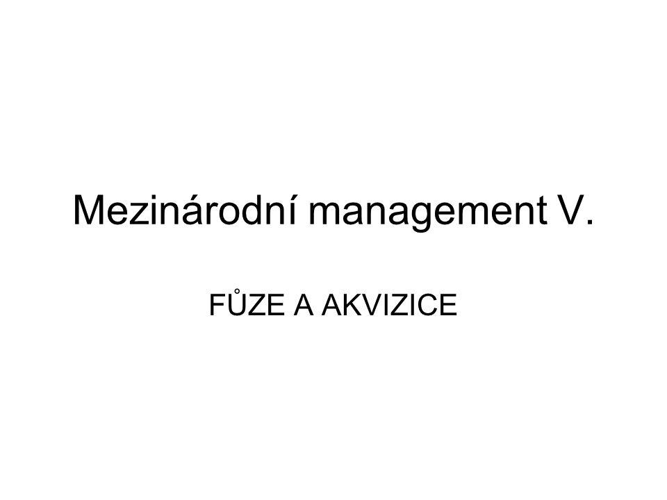 Mezinárodní management V. FŮZE A AKVIZICE