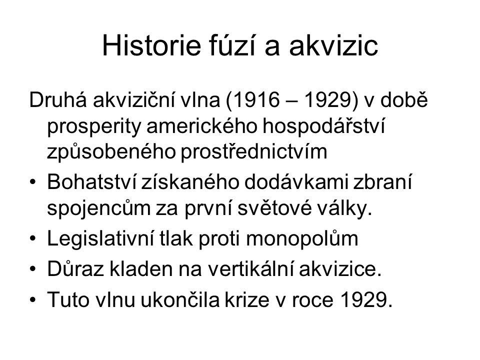 Historie fúzí a akvizic Druhá akviziční vlna (1916 – 1929) v době prosperity amerického hospodářství způsobeného prostřednictvím Bohatství získaného dodávkami zbraní spojencům za první světové války.