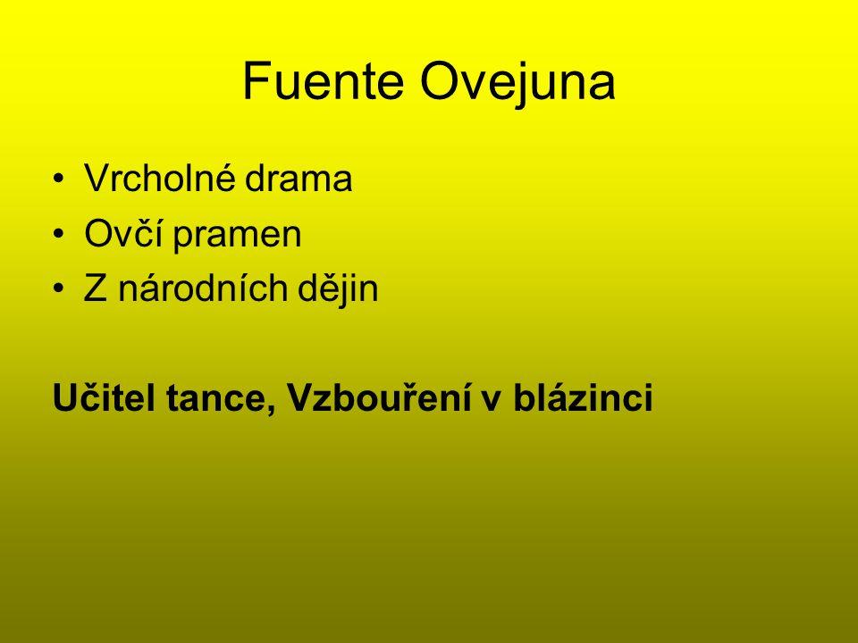 Fuente Ovejuna Vrcholné drama Ovčí pramen Z národních dějin Učitel tance, Vzbouření v blázinci