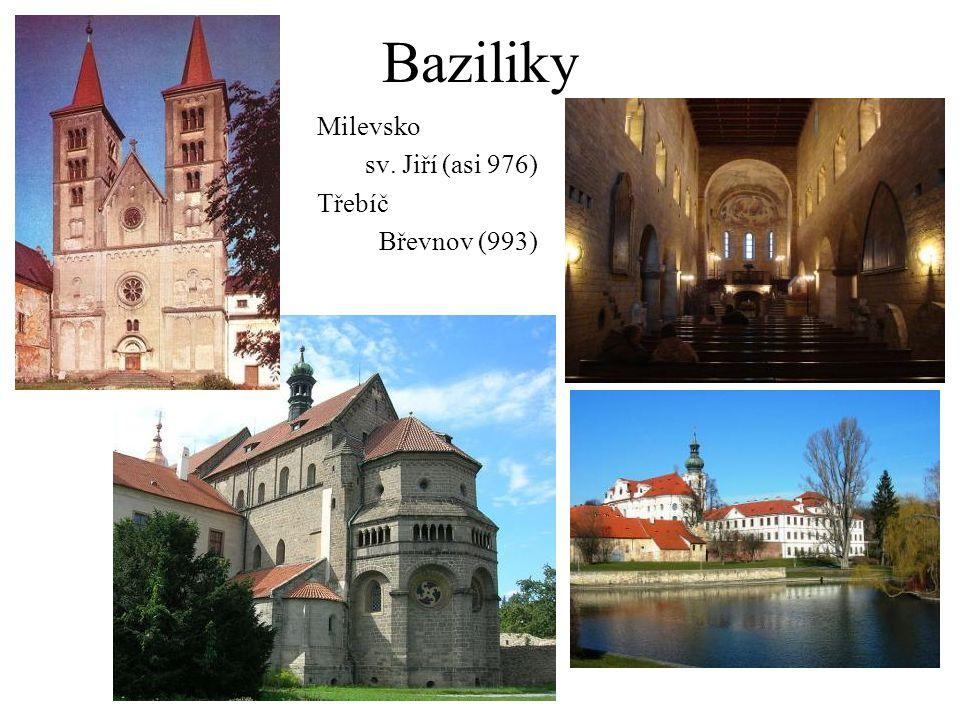 Baziliky Milevsko sv. Jiří (asi 976) Třebíč Břevnov (993)