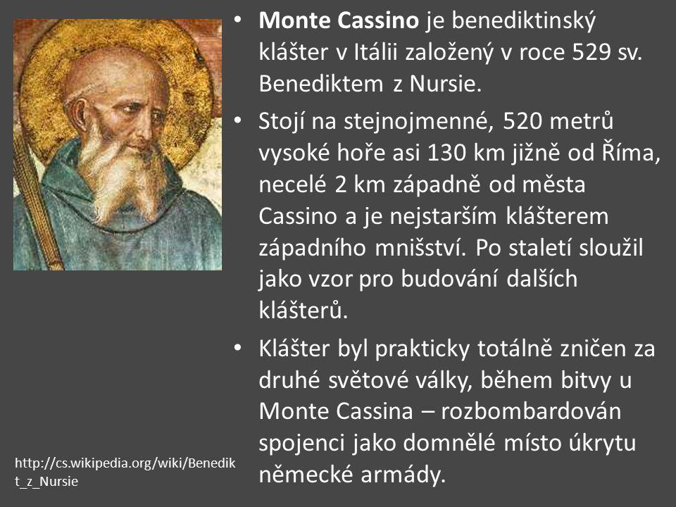 Monte Cassino je benediktinský klášter v Itálii založený v roce 529 sv. Benediktem z Nursie. Stojí na stejnojmenné, 520 metrů vysoké hoře asi 130 km j