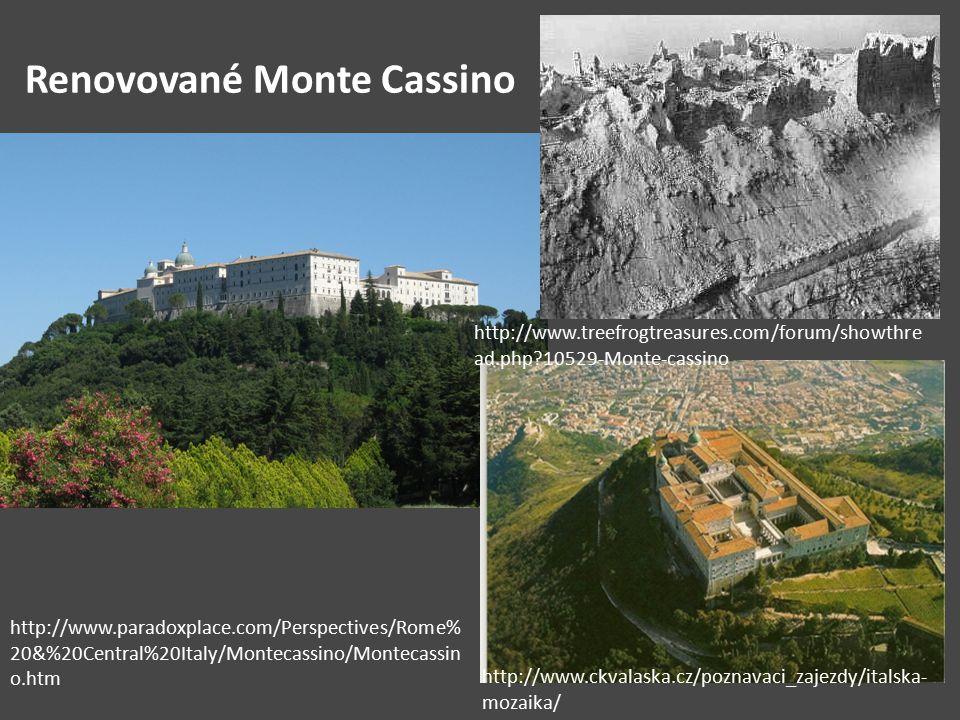 Renovované Monte Cassino http://www.paradoxplace.com/Perspectives/Rome% 20&%20Central%20Italy/Montecassino/Montecassin o.htm http://www.treefrogtreasu