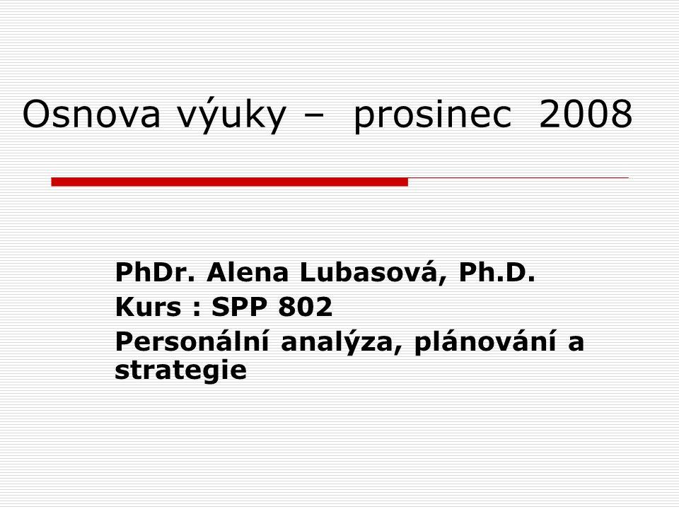 Osnova výuky – prosinec 2008 PhDr.Alena Lubasová, Ph.D.