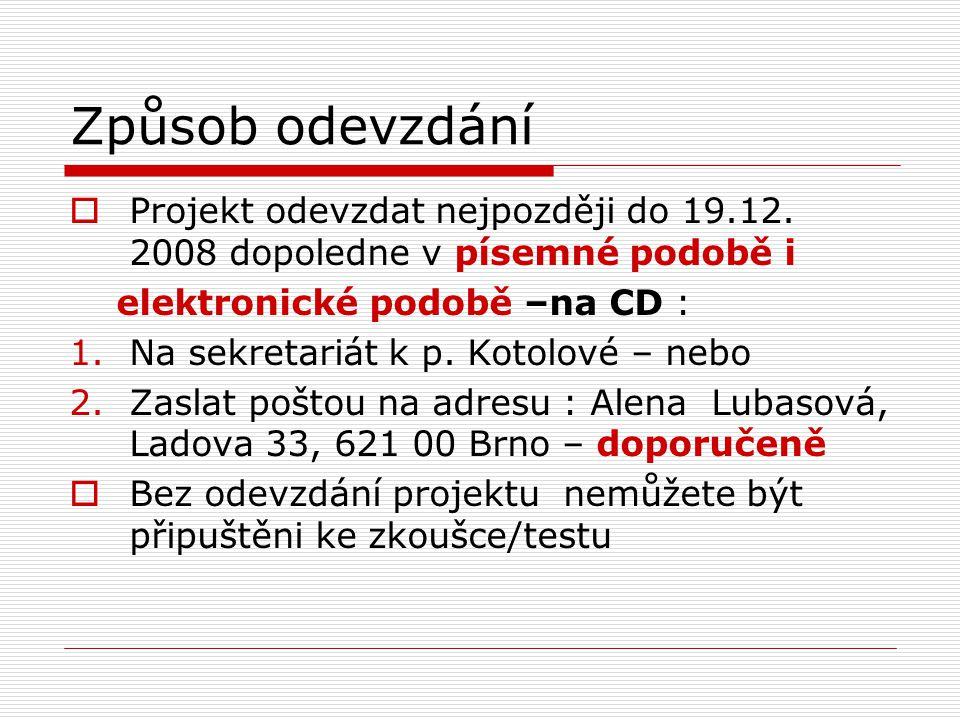 Způsob odevzdání  Projekt odevzdat nejpozději do 19.12.