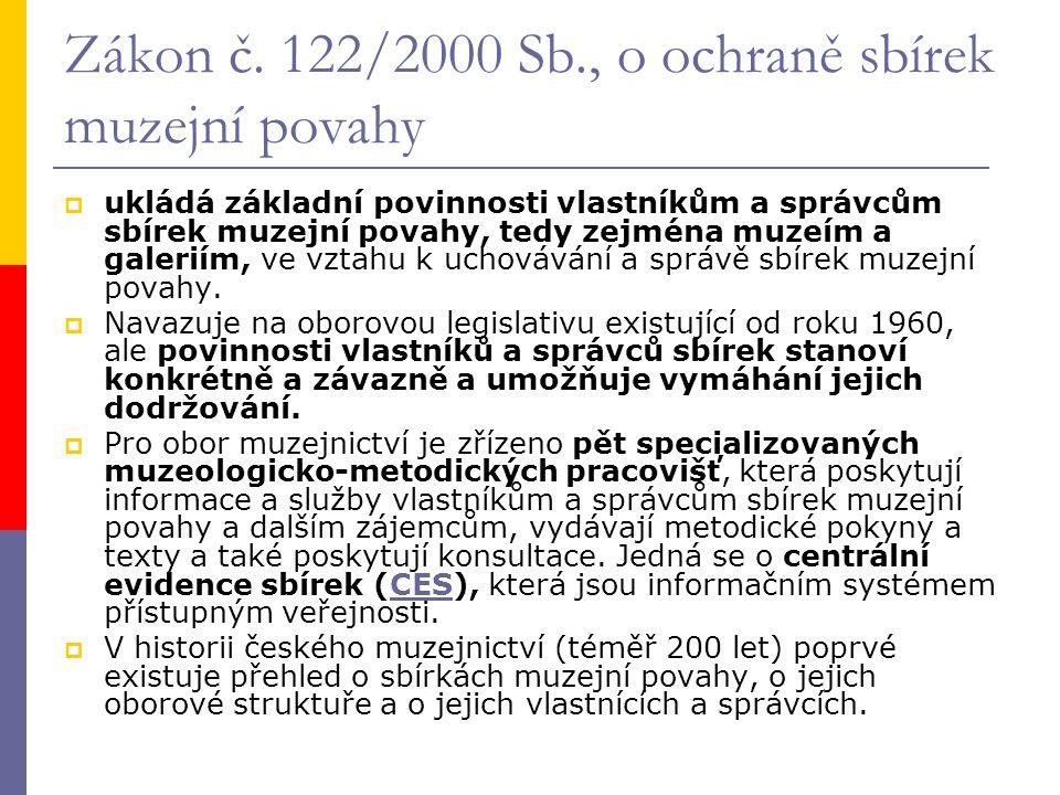 Zákon č.122/2000 Sb., o ochraně sbírek muzejní povahy  V CES bylo v r.