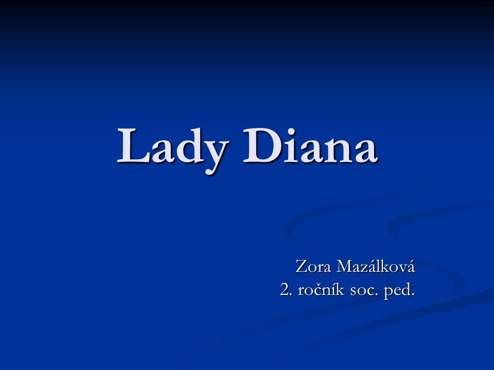 Lady Diana Zora Mazálková 2. ročník soc. ped.
