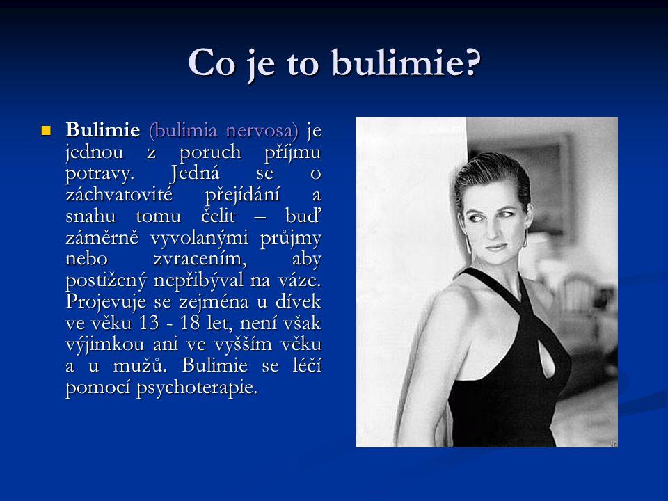 Co je to bulimie? Bulimie (bulimia nervosa) je jednou z poruch příjmu potravy. Jedná se o záchvatovité přejídání a snahu tomu čelit – buď záměrně vyvo