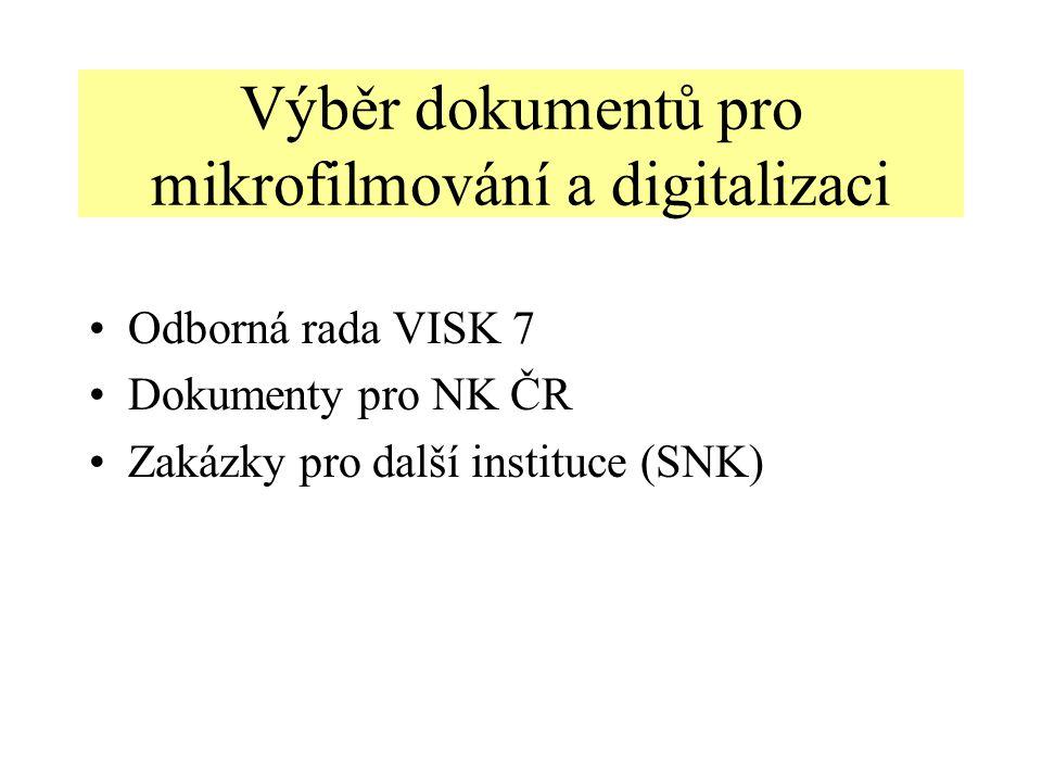 Výběr dokumentů pro mikrofilmování a digitalizaci Odborná rada VISK 7 Dokumenty pro NK ČR Zakázky pro další instituce (SNK)