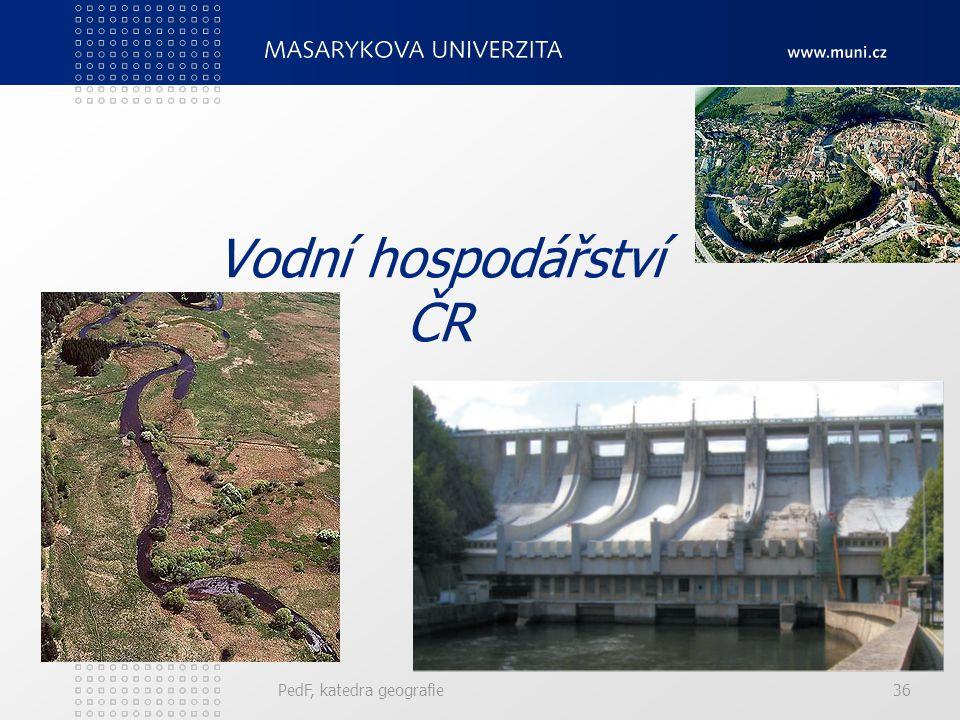 Vodní hospodářství ČR PedF, katedra geografie36
