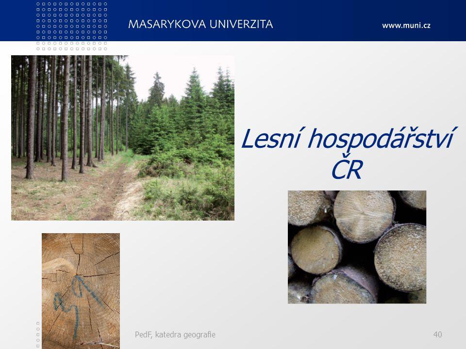 Lesní hospodářství ČR PedF, katedra geografie40