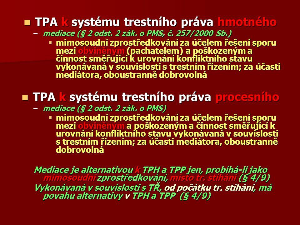 TPA k systému trestního práva hmotného TPA k systému trestního práva hmotného –mediace (§ 2 odst.