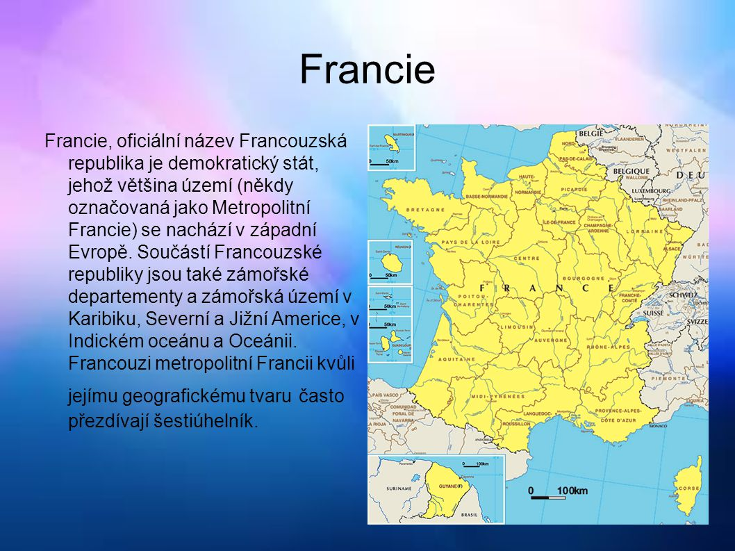 Francie Francie, oficiální název Francouzská republika je demokratický stát, jehož většina území (někdy označovaná jako Metropolitní Francie) se nachází v západní Evropě.