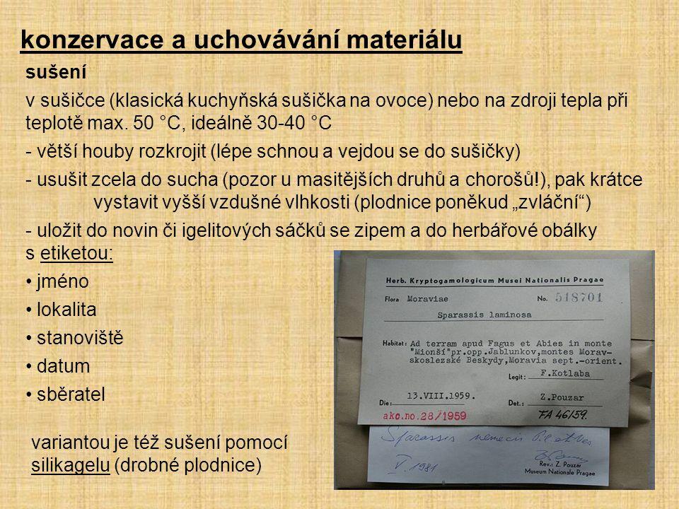 konzervace a uchovávání materiálu sušení v sušičce (klasická kuchyňská sušička na ovoce) nebo na zdroji tepla při teplotě max.