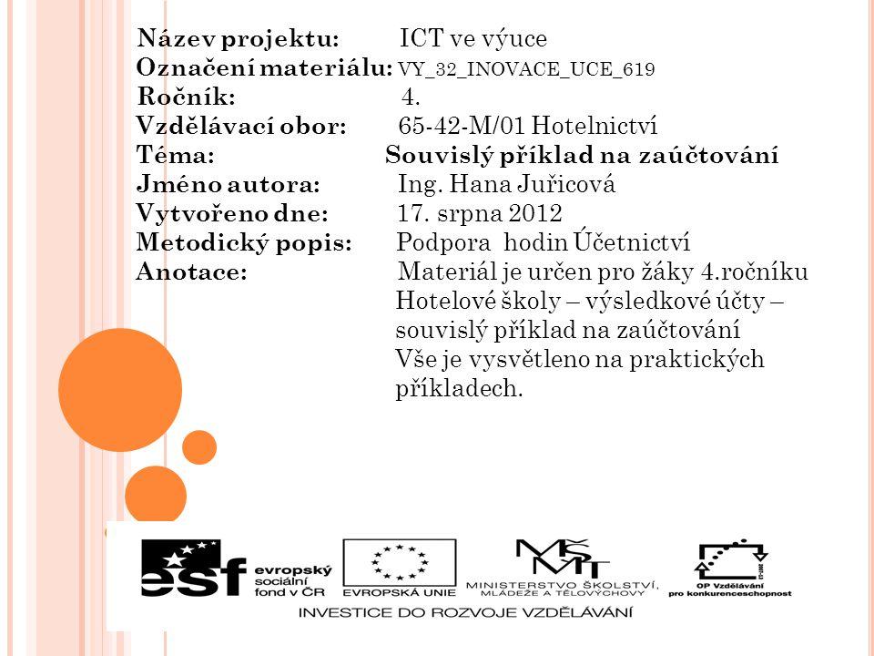 Název projektu: ICT ve výuce Označení materiálu: VY_32_INOVACE_UCE_619 Ročník: 4.