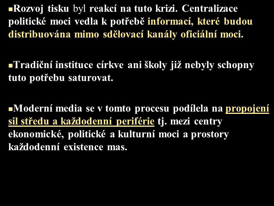 Rozvoj tisku byl reakcí na tuto krizi. Centralizace politické moci vedla k potřebě informací, které budou distribuována mimo sdělovací kanály oficiáln