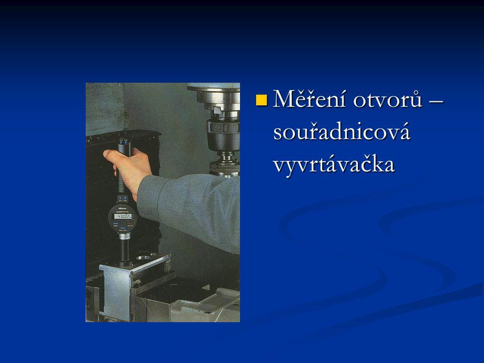 Měření otvorů – souřadnicová vyvrtávačka Měření otvorů – souřadnicová vyvrtávačka