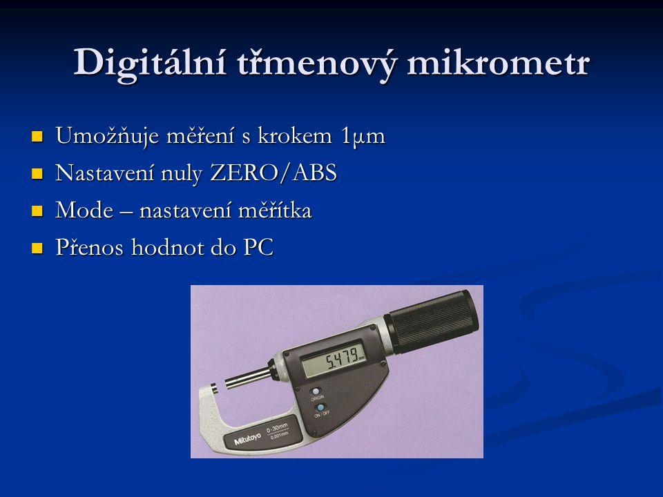 Digitální třmenový mikrometr Umožňuje měření s krokem 1μm Umožňuje měření s krokem 1μm Nastavení nuly ZERO/ABS Nastavení nuly ZERO/ABS Mode – nastaven
