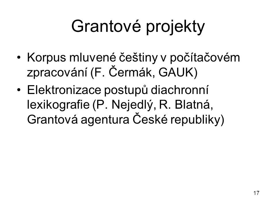 17 Grantové projekty Korpus mluvené češtiny v počítačovém zpracování (F.