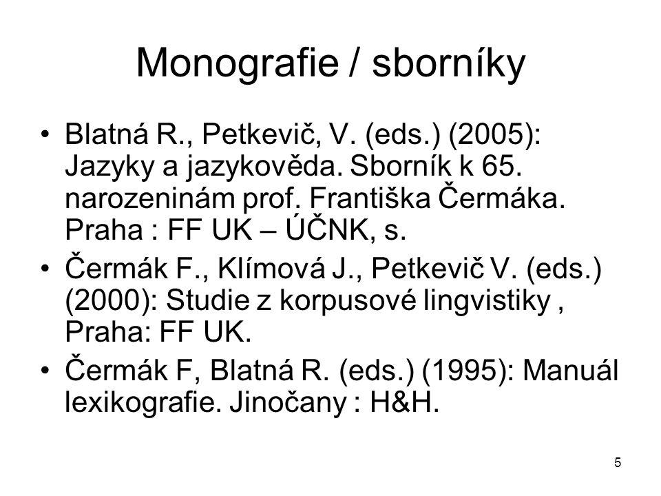 5 Monografie / sborníky Blatná R., Petkevič, V.(eds.) (2005): Jazyky a jazykověda.