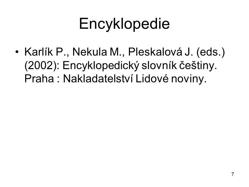 28 slovníky Těšitelová Marie (1980): Frekvenční slovník současné české publicistiky, Praha : Ústav pro jazyk český ČSAV.