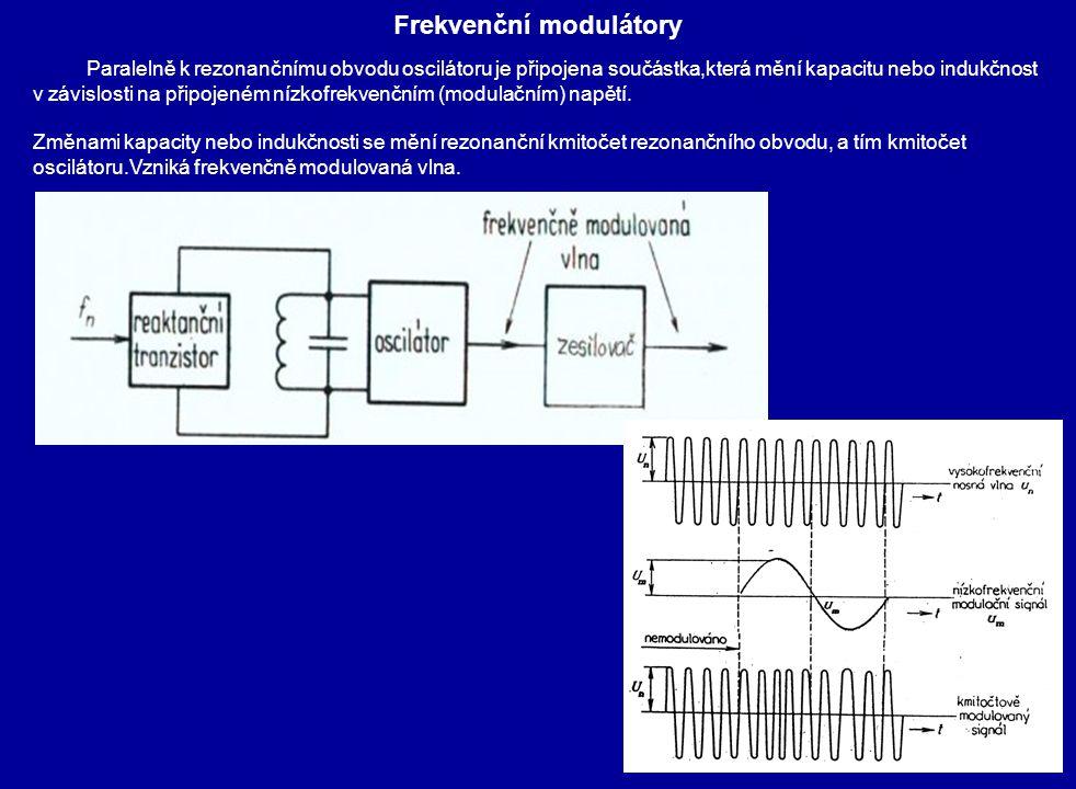 Fázové modulátory Reaktanční tranzistor nebo varikap,který představuje napěťově závislou kapacitu, je připojen ke kmitavému obvodu za oscilátor ( např.