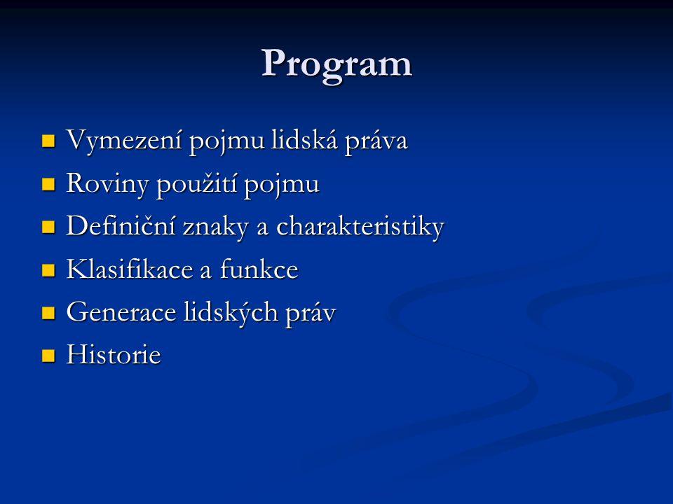 Program Vymezení pojmu lidská práva Vymezení pojmu lidská práva Roviny použití pojmu Roviny použití pojmu Definiční znaky a charakteristiky Definiční
