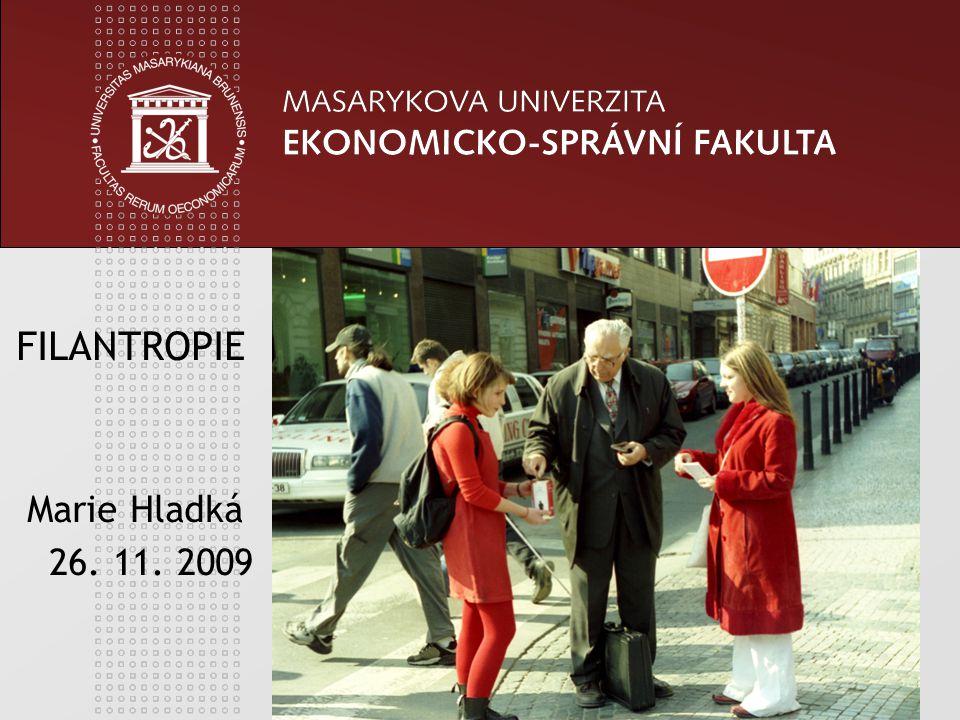 1 FILANTROPIE Marie Hladká 26. 11. 2009