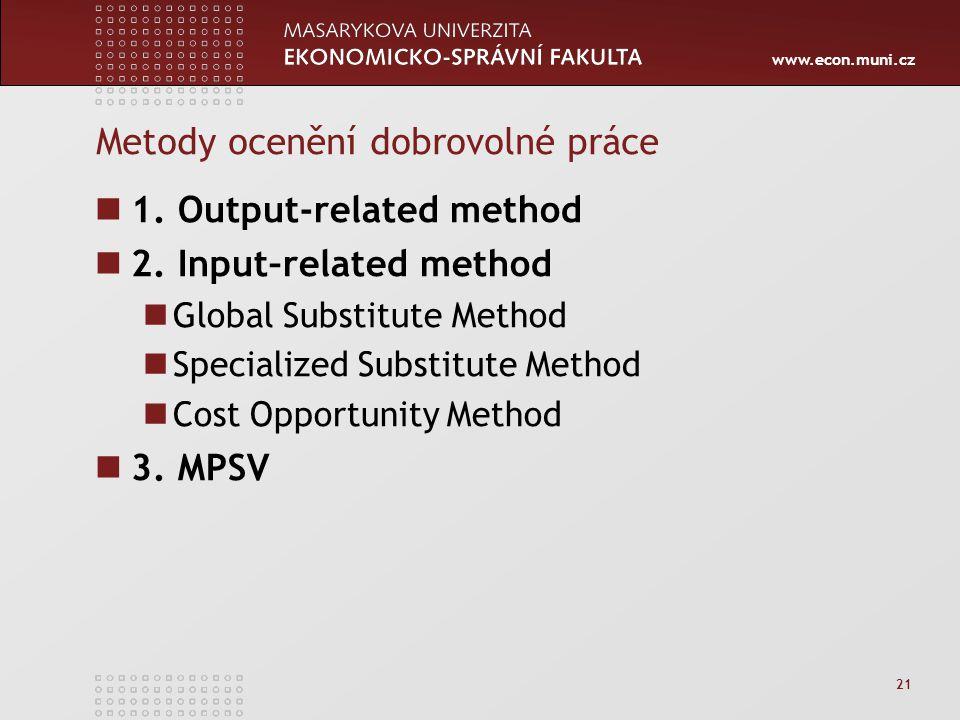 www.econ.muni.cz 21 Metody ocenění dobrovolné práce 1.