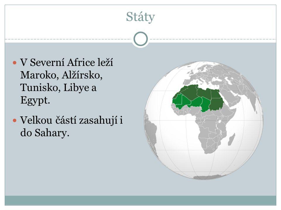 Státy V Severní Africe leží Maroko, Alžírsko, Tunisko, Libye a Egypt.