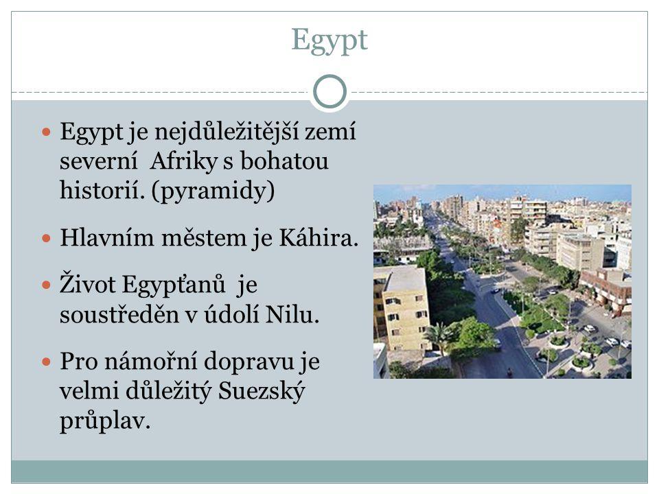 Egypt Egypt je nejdůležitější zemí severní Afriky s bohatou historií.