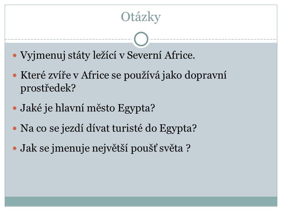 Otázky Vyjmenuj státy ležící v Severní Africe.