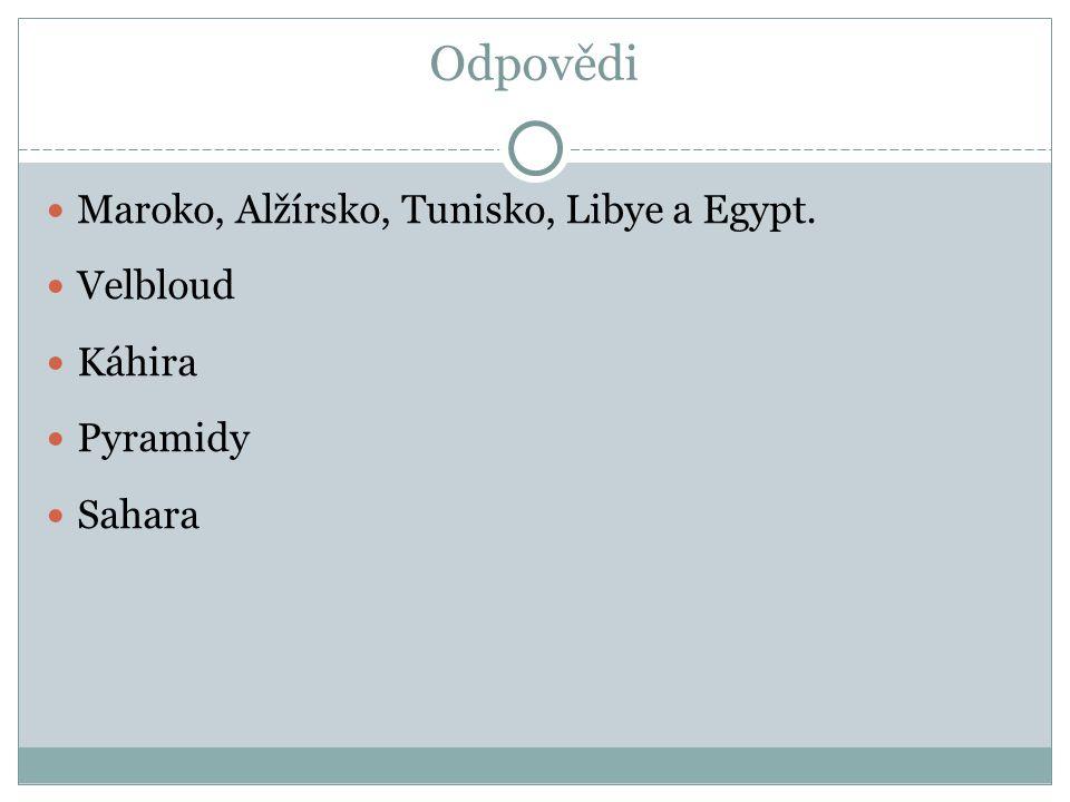 Odpovědi Maroko, Alžírsko, Tunisko, Libye a Egypt. Velbloud Káhira Pyramidy Sahara