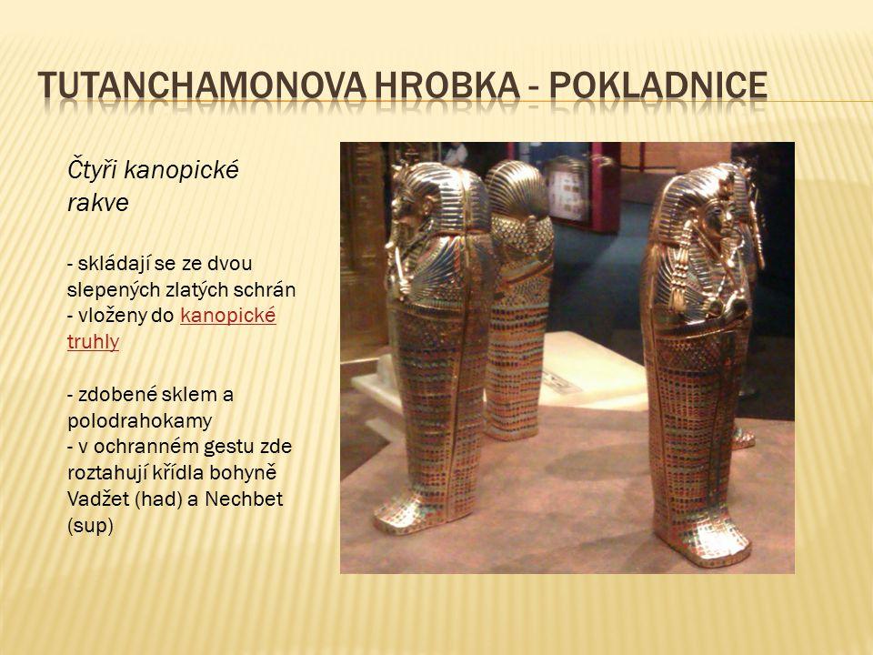 Čtyři kanopické rakve - skládají se ze dvou slepených zlatých schrán - vloženy do kanopické truhlykanopické truhly - zdobené sklem a polodrahokamy - v