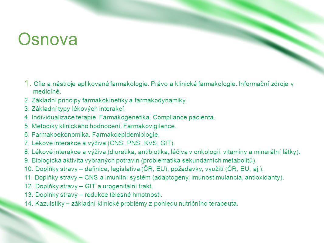 Osnova 1. Cíle a nástroje aplikované farmakologie.