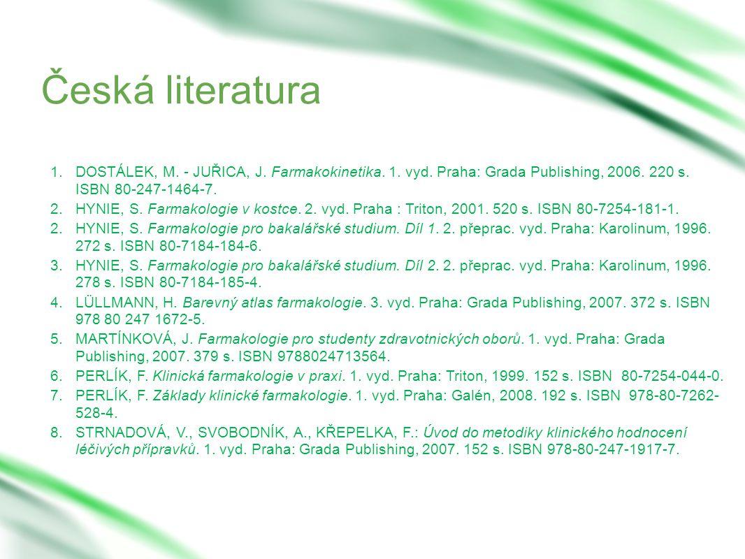 Česká literatura 1.DOSTÁLEK, M. - JUŘICA, J. Farmakokinetika.